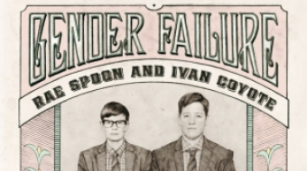 Gender Failure: Multimedia show and book launch by Ivan Coyote and Rae Spoon