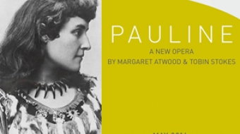 New opera about poet Pauline Johnson by Margaret Atwood and Tobin Stokes
